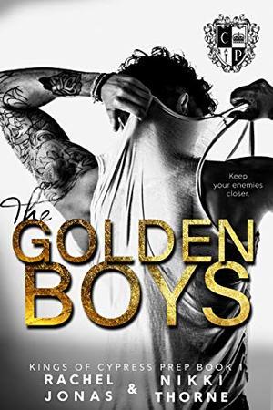 The Golden Boys: Dark High School Bully Romance by Rachel Jonas, Nikki Thorne