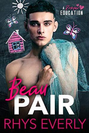 Beau Pair: An age gap teacher/student romance by Rhys Everly