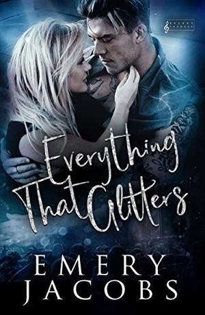 Everything That Glitters by Emery Jacobs