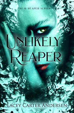 Unlikely Reaper: A Short Paranormal Reverse Harem Romance Prequel by Lacey Carter Andersen