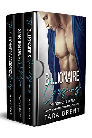 The Billionaire Cousins Series. A Contemporary Romance Box set of 3 Books by Tara Brent
