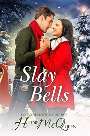 Slay Bells by Hildie McQueen