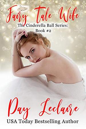 Fairy Tale Wife : The Cinderella Ball Series by Day Leclaire