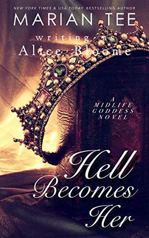 Hell Becomes Her: A Paranormal Women's Fiction Novel by Marian Tee, Alice Bloome