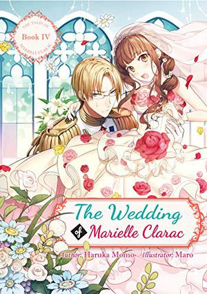 The Wedding of Marielle Clarac by Haruka Momo, Maro, Philip Reuben