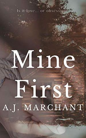 Mine First by A.J. Marchant