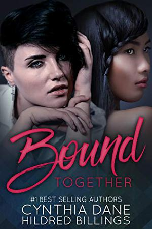 BOUND: Together by Cynthia Dane, Hildred Billings