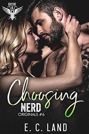 Choosing Nerd by E.C. Land