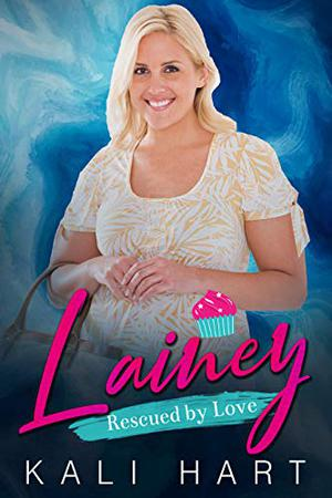 Lainey: A Belmont Sisters Romance by Kali Hart