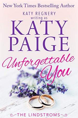 Unforgettable You by Katy Paige, Katy Regnery