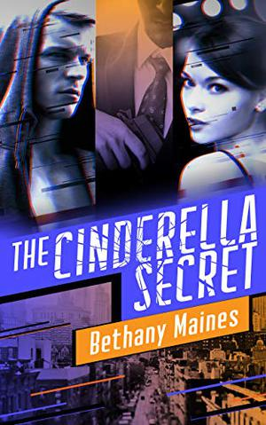 The Cinderella Secret by Bethany Maines