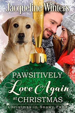Pawsitively in Love Again at Christmas: A Small Town Taggert Family Romance by Jacqueline Winters