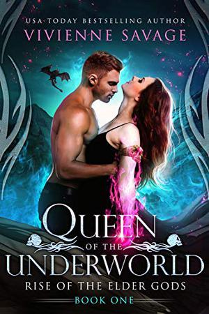 Queen of the Underworld: A Dragon Shifter Paranormal Romance by Vivienne Savage