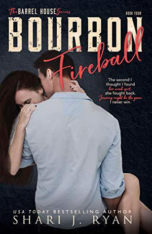 Bourbon Fireball by Shari J. Ryan