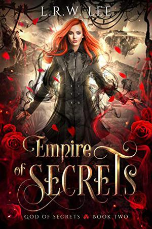 Empire of Secrets: A New Adult Paranormal Romance with Young Adult Appeal by L. R. W. Lee