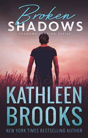 Broken Shadows: Shadows Landing #5 by Kathleen Brooks