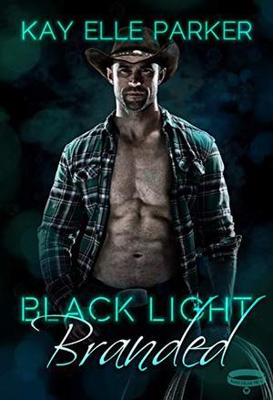 Black Light: Branded by Kay Elle Parker