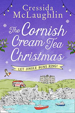 The Cornish Cream Tea Christmas: Part Two – Let Jingle Buns Ring!: An uplifting heartwarming and escapist read for Christmas 2020 by Cressida McLaughlin