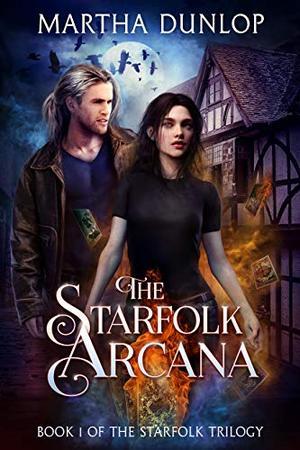 The Starfolk Arcana by Martha Dunlop