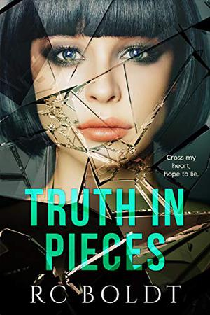 Truth in Pieces by R.C. Boldt