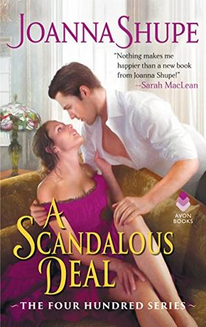 A Scandalous Deal: The Four Hundred Series by Joanna Shupe