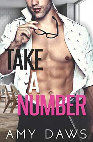 Take A Number: A Fake Dating Romantic Comedy by Amy Daws