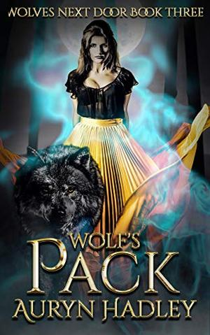 Wolf's Pack: Reverse Harem Werewolf Shifter by Auryn Hadley