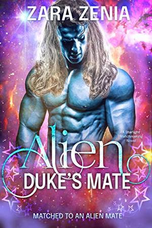 Alien Duke's Mate: A Starlight Matchmaking Romance by Zara Zenia