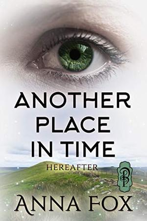 Another Place in Time by Anna Fox