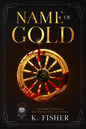 Name of Gold by K. Fisher