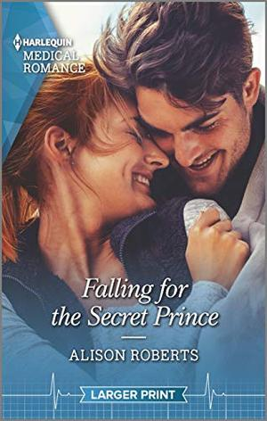 Falling for the Secret Prince by Alison Roberts