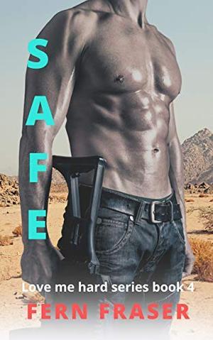 SAFE: Love me hard series by Fern Fraser