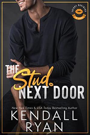 The Stud Next Door by Kendall Ryan