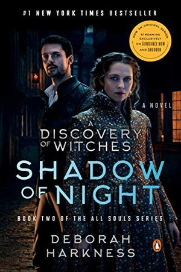 Shadow of Night (Movie Tie-In): A Novel (All Souls Series) by Deborah Harkness