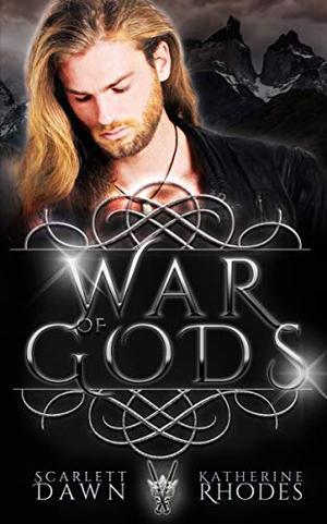 War of Gods by Scarlett Dawn, Katherine Rhodes