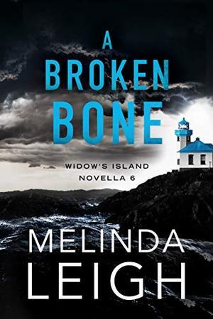 A Broken Bone by Melinda Leigh