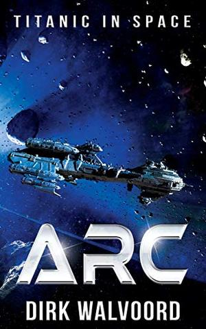 ARC: Titanic in Space by Dirk Walvoord