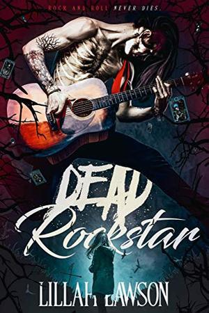 Dead Rockstar by Lillah Lawson