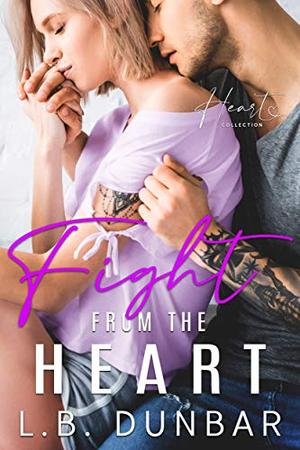 Fight From The Heart: a small town romance by L.B. Dunbar