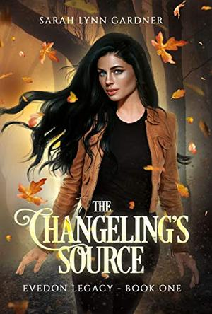 The Changeling's Source by Sarah Lynn Gardner