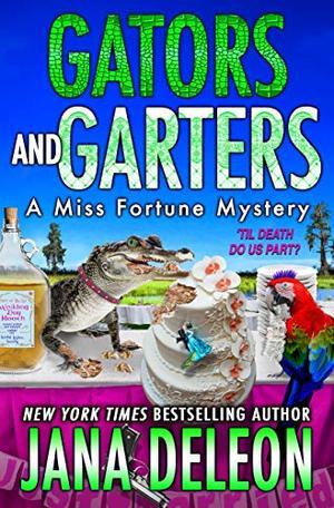 Gators and Garters by Jana Deleon