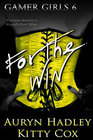 For The Win by Auryn Hadley, Kitty Cox