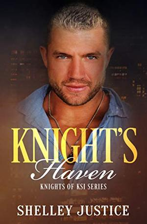 Knight's Haven by Shelley Justice