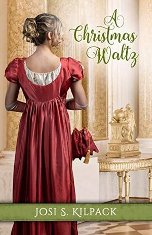 A Christmas Waltz by Josi S. Kilpack