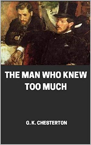 The Man Who Knew Too Much illustrated by G K Chesteron