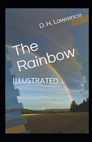 The Rainbow Illustrated by D H Lawrence