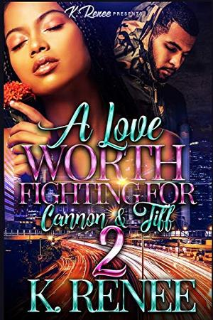 A Love Worth Fighting For: Cannon & Tiff 2 by Cassandra Storme
