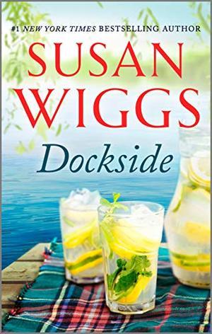 Dockside: A Romance Novel by Susan Wiggs