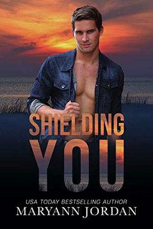 Shielding You by Maryann Jordan