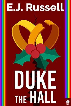 Duke the Hall: A M/M Superhero Romance by E.J Russell